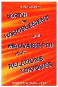 Olivier Masselot - Sortir du harcèlement, de la mauvaise foi et des relations toxiques - 2020.