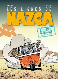Olivier Matejka et Bruno Issaly - Arsenio & Barny Tome 2 : Les lignes de Nazca.