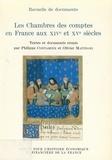Olivier Mattéoni et Philippe Contamine - Les Chambres des comptes en France aux XIVe et XVe siècles.