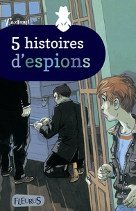 Olivier Mau et Franck Pavloff - 5 histoires d'espions.