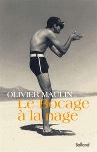 Olivier Maulin - Le Bocage à la nage.