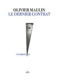 Olivier Maulin - Le dernier contrat.