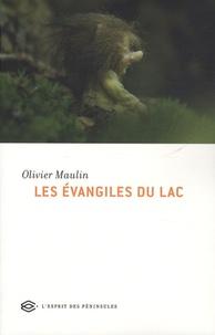Olivier Maulin - Les Evangiles du lac.