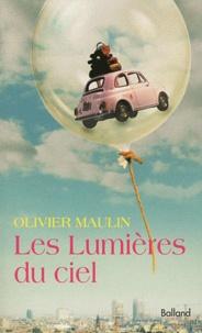 Olivier Maulin - Les lumières du ciel.