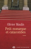 Olivier Maulin - Petit monarque et catacombes.
