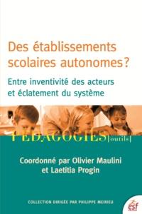 Des établissements scolaires autonomes ?- Entre inventivité des acteurs et éclatement du système - Olivier Maulini |