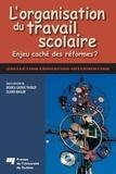 Olivier Maulini et Monica Gather Thurler - L'organisation du travail scolaire - Enjeu caché des réformes ?.
