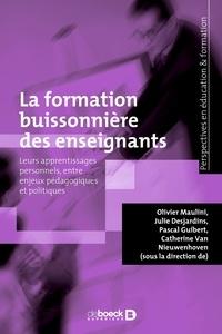 Olivier Maulini et Julie Desjardins - La formation buissonnière des enseignants - Leurs apprentissages personnels, entre enjeux pédagogiques et politiques.