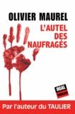 Olivier Maurel - L'autel des naufragés.