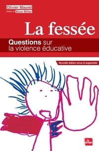 Olivier Maurel - La fessée, questions sur la violence éducative.