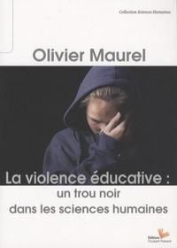Olivier Maurel - La violence éducative : un trou noir dans les sciences humaines.