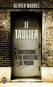 Olivier Maurel - Le taulier - Confessions d'un directeur de prison.