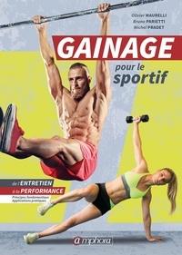 Olivier Maurelli et Bruno Parietti - Gainage pour le sportif - De l'entretien à la performance.