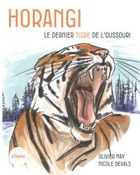 Olivier May et Nicole Devals - Horangi - Le dernier tigre de l'Oussouri.