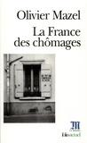 Olivier Mazel - La France des chômages.