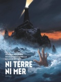 Olivier Megaton et Nicola Genzianella - Ni terre ni mer Tome 1 : .