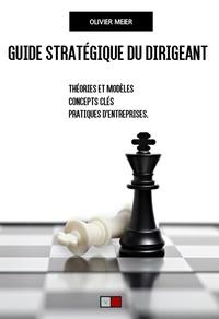 Olivier Meier - Guide stratégique du dirigeant.