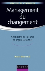 Olivier Meier - Management du changement - Changement culturel et organisationnel.