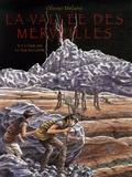 Olivier Melano - La vallée des Merveilles - Il y a 5000 ans à l'âge du cuivre.