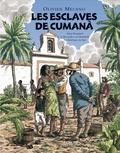 Olivier Melano - Les esclaves de Cumana - Aimé Bonpland et Alexander von Humboldt en Amérique du Sud.