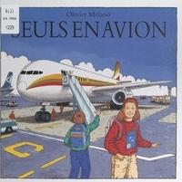 Olivier Melano - Seuls en avion.