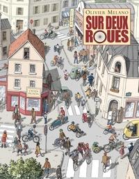 Olivier Melano - Sur deux roues - Le vélo à travers notre histoire.