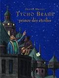 Olivier Melano - Tycho Brahe, prince des étoiles.