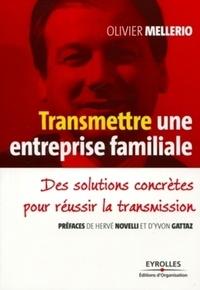 Olivier Mellerio - Transmettre une entreprise familiale - Des solutions concrètes pour réussir la transmission.