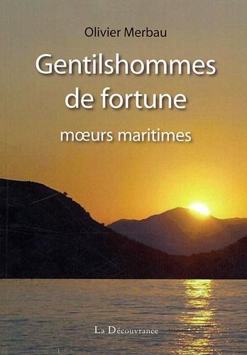 Olivier Merbau - Gentilshommes de fortune - Moeurs maritimes.