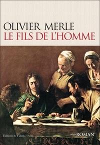 Olivier Merle - Le Fils de l'homme.