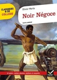 Olivier Merle - Noir négoce - Texte abrégé.