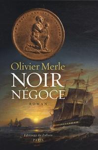 Olivier Merle - Noir négoce.