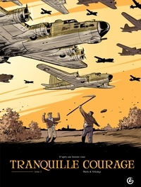 Olivier Merle et Alexandre Tefenkgi - Tranquille courage Tome 2/2, cycle 1 : .