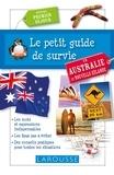 Olivier Merlen - Le petit guide de survie en Australie et Nouvelle-Zélande - Spécial premier séjour.