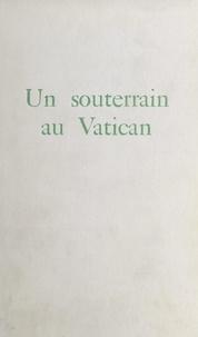 Olivier Merlin - Un souterrain au Vatican.