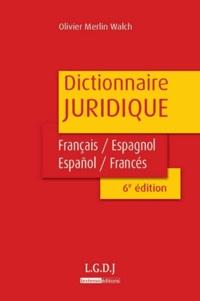 Olivier Merlin Walch - Dictionnaire juridique Français-espagnol / Espanol-francés.