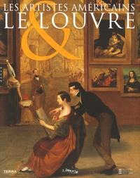 Olivier Meslay et Elizabeth Kennedy - Les artistes américains & le Louvre.