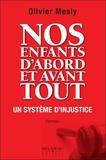 Olivier Mesly - Nos enfants d'abord et avant tout - Un système d'injustice.