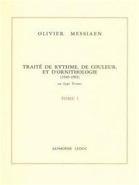 Olivier Messiaen - Traité de rythme, de couleur et d'ornithologie (1949-1992) - Tome 1.