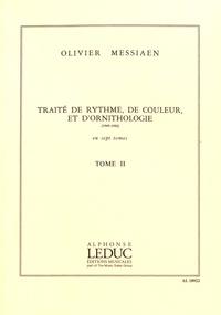 Olivier Messiaen - Traité de rythme, de couleur et d'ornithologie (1949-1992) - Tome 2.