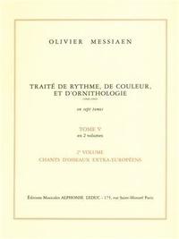 Olivier Messiaen - Traité de rythme, de couleur et d'ornithologie (1949-1992) - Tome 5 en 2 volumes.