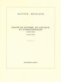 Olivier Messiaen - Traité de rythme, de couleur et d'ornithologie (1949-1992) - Tome 6.