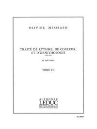 Olivier Messiaen - Traité de rythme, de couleur et d'ornithologie (1949-1992) - Tome 7.