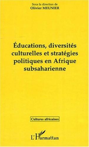 Olivier Meunier et Abdoulhadi Hamit - Educations, diversités culturelles et stratégies politiques en Afrique subsaharienne.