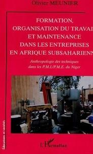 Olivier Meunier - Formation, organisation du travail et maintenance dans les entreprises en afrique subsaharienne - an.