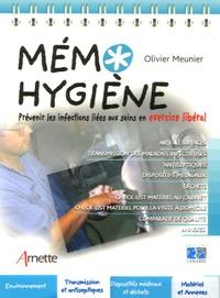 Olivier Meunier - Mémo Hygiène - Prévenir les infections liées aux soins en exercice libéral.