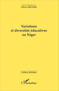 Olivier Meunier - Variations et diversités éducatives au Niger.