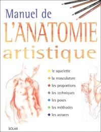 Olivier Meyer - Manuel de l'anatomie artistique.