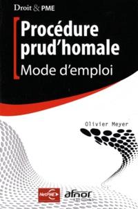 Olivier Meyer - Procédure prud'homale - Mode d'emploi.