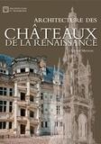Olivier Mignon - Architecture des châteaux de la Renaissance.